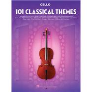 101 Classical Themes for Cello by Hal Leonard Corp., 9781495056338