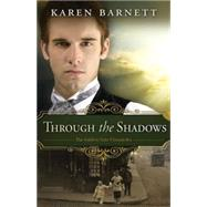 Through the Shadows by Barnett, Karen, 9781501816338
