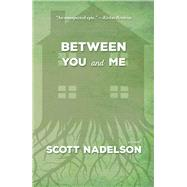 Between You and Me by Nadelson, Scott, 9781938126338