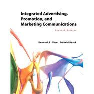 Integrated Advertising, Promotion, and Marketing Communications by Clow, Kenneth E.; Baack, Donald E., 9780133866339