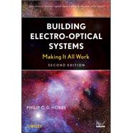 Building  Electro-Optical Systems Making It all  Work by Hobbs, Philip C. D., 9780470466339