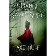 Strange Sweet Song by Rule, Adi, 9781250036339