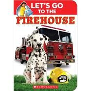 Let's Go to the Firehouse by Scholastic, 9780545766340