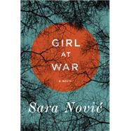 Girl at War by NOVIC, SARA, 9780812996340