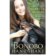 Bonobo Handshake : A Memoir of Love and Adventure in the Congo by Woods, Vanessa, 9781592406340