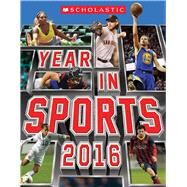 Scholastic Year in Sports 2016 by Buckley Jr., James, 9780545826341