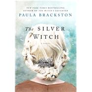 The Silver Witch A Novel by Brackston, Paula, 9781250086341