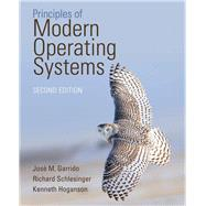 Principles of Modern Operating Systems by Garrido, Jose M; Schlesinger, Richard; Hoganson, Kenneth, 9781449626341
