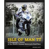 Isle of Man TT by Snelling, Bill; Scott, Michael (CON); McGuinness, John, 9781780976341