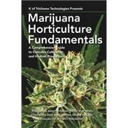 Marijuana Horticulture Fundamentals A Comprehensive Guide to Cannabis Cultivation and Hashish Production by of Trichome Technologies, K, 9781937866341