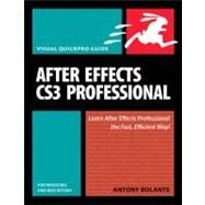 After Effects CS3 Professional for Windows and Macintosh: Visual QuickPro Guide by Bolante, Antony, 9780321526342