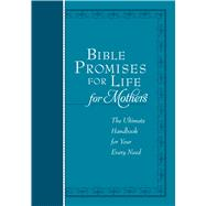 Bible Promises for Life for Mothers by Broadstreet Publishing Group Llc, 9781424556342