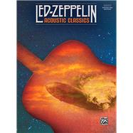 Led Zeppelin Acoustic Classics: Authentic Guitar Tab Edition by Alfred Music, 9781470616342