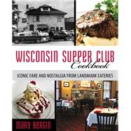 Wisconsin Supper Club Cookbook by Bergin, Mary, 9781493006342