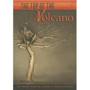 The Top of the Volcano: The Award-winning Stories of Harlan Ellison by Ellison, Harlan, 9781596066342