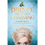 Prince Not So Charming by Grace, Kathleen, 9781630476342