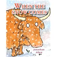 When the Snow Comes by Allen, Jonathan, 9781910716342