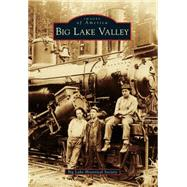 Big Lake Valley by Big Lake Historical Society, 9781467116343