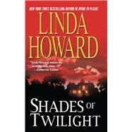 Shades of Twilight by Howard, Linda, 9781501146343