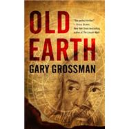 Old Earth by Grossman, Gary, 9781626816343