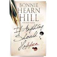 If Anything Should Happen by Hill, Bonnie Hearn, 9781847516343