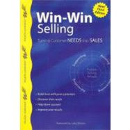 Win-Win Selling, 3rd Edition : Turning Customer Needs into Sales by Wilson, Larry, 9789077256343