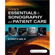 Craig's Essentials of Sonography and Patient Care by De Jong, M. Robert, Jr., 9780323416344