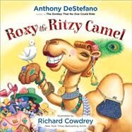 Roxy the Ritzy Camel by DeStefano, Anthony, 9780736966344