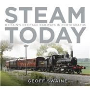 Steam Today by Swaine, Geoff, 9780750966344
