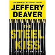 The Steel Kiss by Deaver, Jeffery, 9781455536344