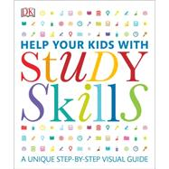 Help Your Kids With Study Skills by Dorling Kindersley, Inc., 9781465436344