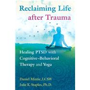 Reclaiming Life After Trauma by Mintie, Daniel; Staples, Julie K., 9781620556344