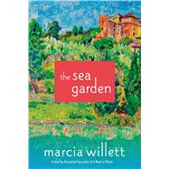 The Sea Garden A Novel by Willett, Marcia, 9781250046345