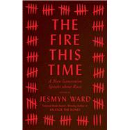 The Fire This Time A New Generation Speaks about Race by Ward, Jesmyn, 9781501126345