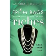 From Bags to Riches by Bricker, Sandra D., 9781501816345