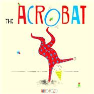 The Acrobat by Alborozo; Alborozo, 9781846436345