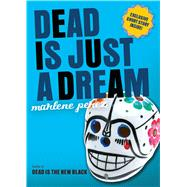 Dead Is Just a Dream by Perez, Marlene, 9780544336346