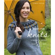 Short Row Knits by Feller, Carol, 9780804186346