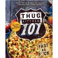 Thug Kitchen 101 Fast as F*ck by Kitchen, Thug, LLC, 9781623366346