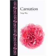 Carnation by Way, Twigs, 9781780236346