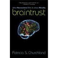 Braintrust by Churchland, Patricia S., 9780691156347