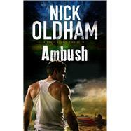 Ambush by Oldham, Nick, 9780727886347