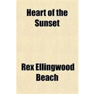 Heart of the Sunset by Beach, Rex, 9781153626347