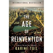 The Age of Reinvention / L'Invention de Nos Vies by Tuil, Karine; Taylor, Sam, 9781476776347