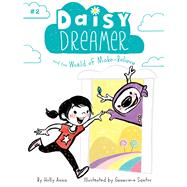 Daisy Dreamer and the World of Make Believe by Anna, Holly; Santos, Genevieve, 9781481486347
