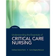 Understanding the Essentials of Critical Care Nursing by Perrin, Kathleen; MacLeod, Carrie, 9780134146348