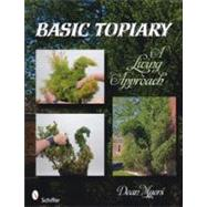 Basic Topiary: A Living Approach by Myers, Dean, 9780764336348
