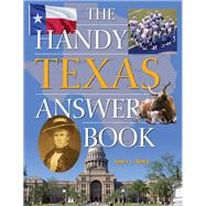 The Handy Texas Answer Book by Haley, James L., 9781578596348