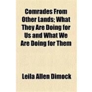 Comrades from Other Lands by Dimock, Leila Allen; Council of Women for Home Missions, 9780217916349