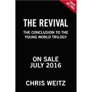 The Revival by Weitz, Chris, 9780316226349